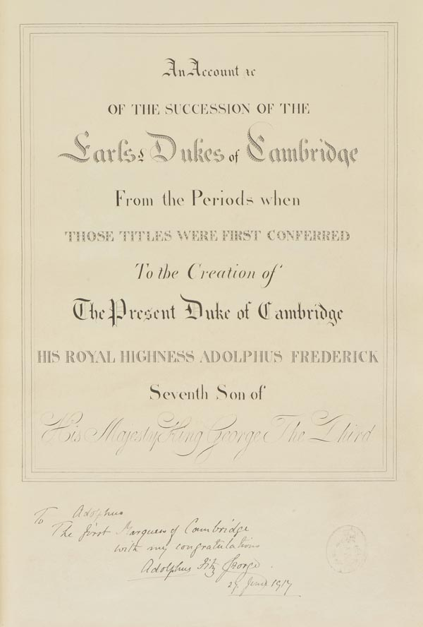 Lot 250 - Dukes of Cambridge. An Account of the Succession of the Earls Dukes of Cambridge from the Periods