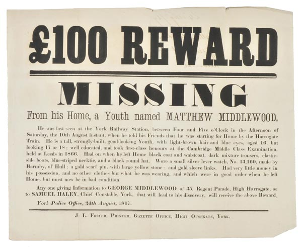 Lot 262 - Missing Persons Reward Broadside. £100 Reward. Missing from his Home, a Youth named Matthew